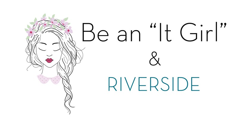IT GIRL & RIVERSIDE
